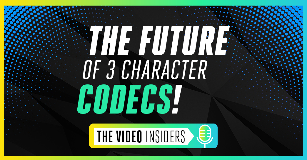 The future of 3 character codecs The Video Insiders podcast with Mark Donnigan and Dror Gill